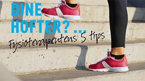 5 råd til dine hofter fra fysioterapeuten