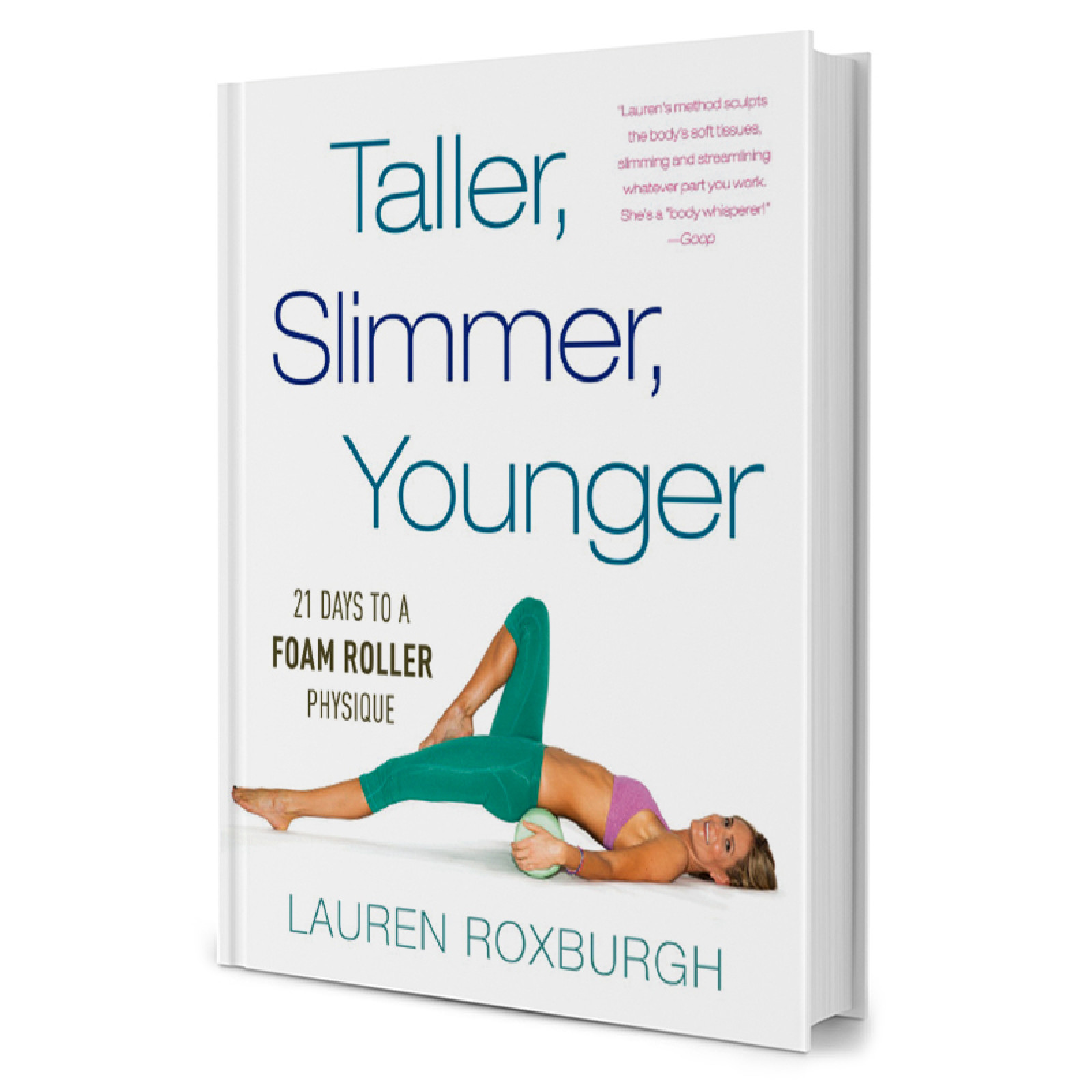 Taller, slimmer, younger: 21 days to a foamroller physique