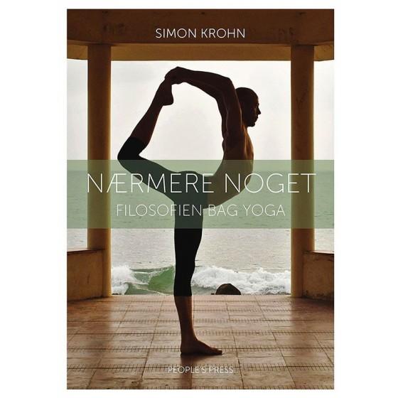 Nærmere noget - Filosofien bag yoga